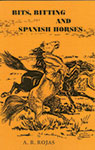 book cover Bits, Biting and Spanish Horses