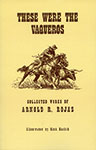book cover These Were The Vaqueros